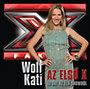 Wolf Kati: Az első X - 10 dal az élő showból