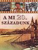 Pintér Zoltán; Bakó Krisztián: A mi 20. századunk