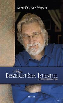 Neale Donald Walsch: A teljes beszélgetések Istennel - A három kötet egyben