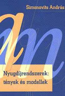 Simonovits András: Nyugdíjrendszerek: tények és modellek