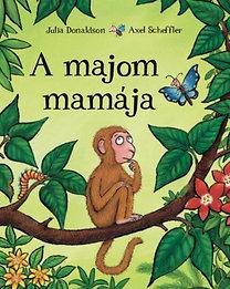 Julia Donaldson, Axel Scheffler: A majom mamája