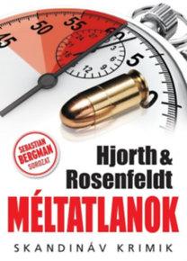 Michael Hjorth & Hans Rosenfeldt: Méltatlanok