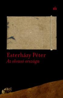 Esterházy Péter: Az olvasó országa - Esszék, cikkek 2003-2016