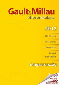 Molnár B. Tamás (szerk.): Gault&Millau Magyarország Étteremkalauz 2012 - Magyarország