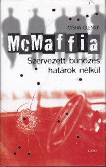 Misha Gleeny: McMaffia: Szervezett bűnözés határok nélkül