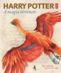 Harry Potter - A mágia története - Egy különleges kiállítás krónikája