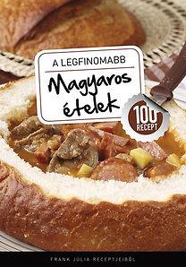 Frank Júlia: A legfinomabb magyaros ételek - 100 recept