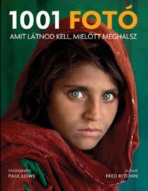 Paul Lowe (szerk.): 1001 fotó amit látnod kell, mielőtt meghalsz