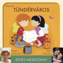 Bizek Emi; Berg Judit: Tündérváros - Zenés mesekönyv - CD
