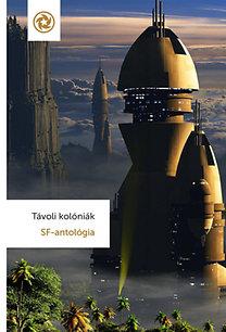 Szélesi Sándor (szerk.): Távoli kolóniák - SF-antológia