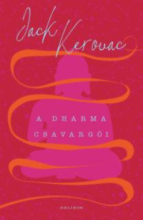 Jack Kerouac: A Dharma csavargói