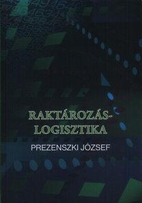 Prezenszki József: Raktározás-Logisztika - CD melléklettel