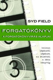 Syd Field: Forgatókönyv - A forgatókönyvírás alapjai - A forgatókönyvírás alapjai