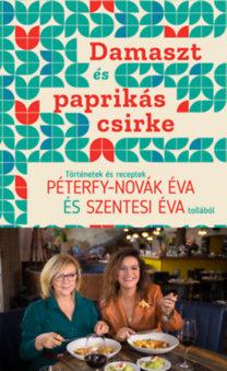 Péterfy-Novák Éva, Szentesi Éva: Damaszt és paprikás csirke