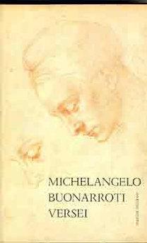 Michelangelo Buonarroti: Michelangelo Buonarroti versei