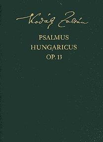 Kodály Zoltán: Psalmus hungaricus OP. 13