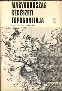 Ecsedy-Kovács-Maráz-Torma: Magyarország régészeti topográfiája 6.: A szeghalmi járás