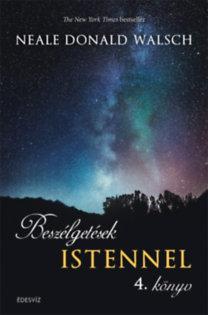 Neale Donald Walsch: Beszélgetések Istennel 4. könyv