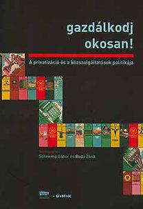 Scheiring Gábor, Boda Zsolt (szerk.): Gazdálkodj okosan! - A privatizáció és a közszolgáltatások politikája