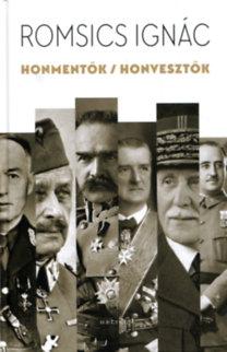 Romsics Ignác: Honmentők / honvesztők