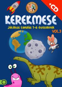 KerekMese Vol. 3 - DVD+CD - Játékos tanulás 1-6 éveseknek