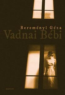Bereményi Géza: Vadnai Bébi