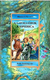Mikszáth Kálmán: A gavallérok - A sipsirica