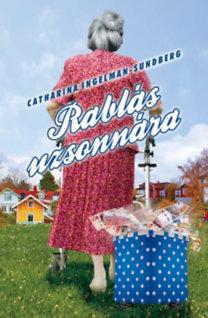 Catharina Ingelman-Sundberg: Rablás uzsonnára