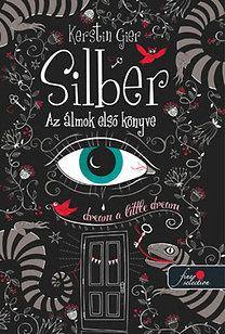 Kerstin Gier: Silber - Az álmok első könyve