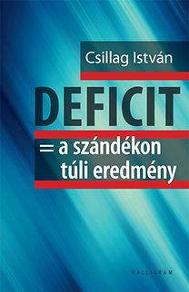 Csillag István: Deficit = Szándékon túli eredmény - Dedikált