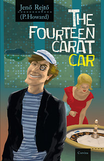 Rejtő Jenő: The Fourteen Carat Car