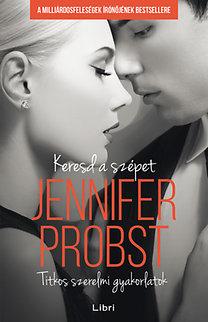 Jennifer Probst: Keresd a szépet