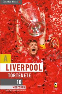 Jonathan Wilson: A Liverpool története 10 meccsben