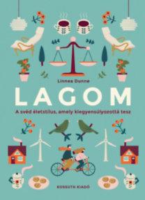Linnea Dunne: Lagom - A svéd életstílus, amely kiegyensúlyozottá tesz