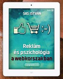 Sas István: Reklám és pszichológia a webkorszakban - Upgrade 3.0