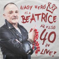 Nagy Feró, Beatrice: Az első 40 év - Live! - DIGI CD