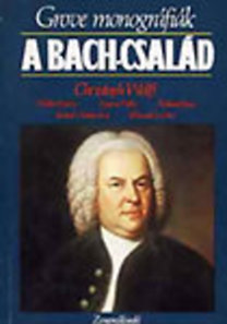 Christoph Wolff: A Bach-család (Grove monográfiák)