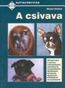 Nerpel Andrea: A csivava (Kutyakönyvtár)