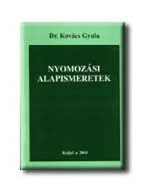 Dr. Kovács Gyula: Nyomozási alapismeretek