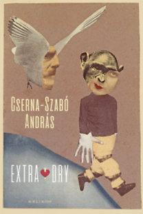 Cserna-Szabó András: Extra Dry
