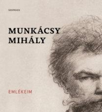 Munkácsy Mihály: Emlékeim