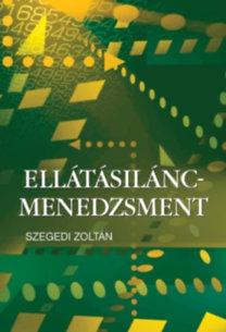 Szegedi Zoltán: Ellátásilánc-menedzsment