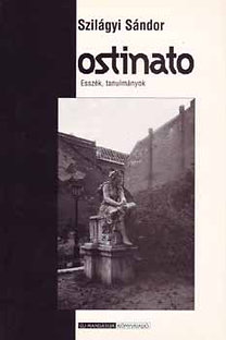 Szilágyi Sándor: Ostinato - Esszék, tanulmányok