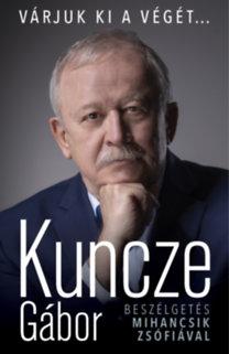 Kuncze Gábor: Várjuk ki a végét...