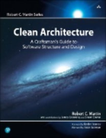 Martin, Robert C.: Clean Architecture - A Craftsman's Guide to Software Structure and Design