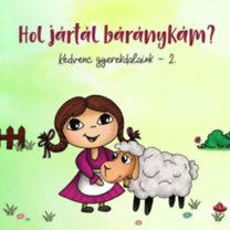 Hol jártál báránykám? - Kedvenc gyerekdalaink 2. - CD