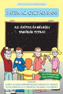 Urbán Mónika, Besnyi Szabolcs: Játék az osztályban! - Az ásítozás nélküli tanórák titka!