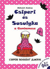 Hétvári Andrea: Csiperi és Susulyka - A Gombamese - Csiperi rosszat álmodik