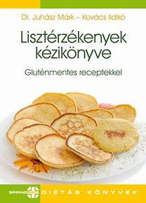 Dr. Juhász Márk; Kovács Ildikó: Lisztérzékenyek kézikönyve - Gluténmentes receptekkel