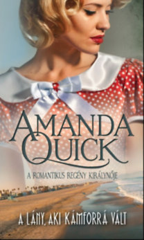 Amanda Quick: A lány, aki kámforrá vált